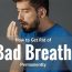Stop Your Bad Breath