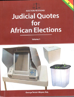 The 381-page book is a compilation of popular judicial quotes in African elections