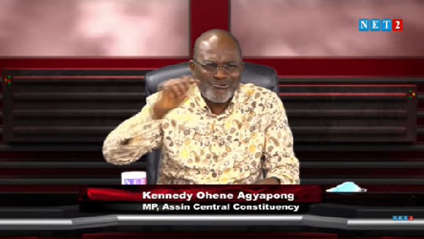 Kennedy Agyapong, the Member of Parliament for Assin Central