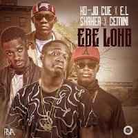 El, Shaker, Gemini & Kojo-Cue – Ebe Long