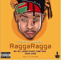 Gemini Major feat. Riky Rick, others – Ragga Ragga
