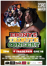 Ebony's tribute concert is slated for March 23 at the International Trade Fair Centre in Accra