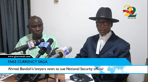 Fake Currency saga: Ahmed Bandoh\'s lawyers vow to sue National Security official