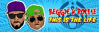 Reggie N Bollie 'This is the life'