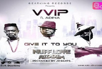 VVIP – Give It To You Ff. Adina