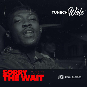 Tunechi Wale Sorry For The Wait  EP Artwrok.jpeg