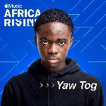 Yaw Tog named Apple Music's latest Africa Rising artiste