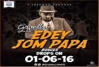 Gasmilla – Edey Jom Papa