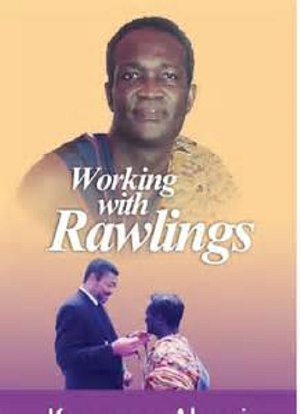 The cover of Working With Rawlings by Professor Kwamena Ahwoi