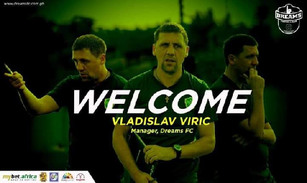 Dreams FC appoints Vladislav Viric as new head coach