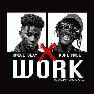 Kwesi Slay ft Kofi Mole