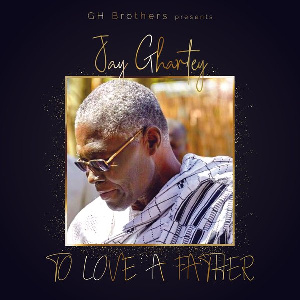 Jay Ghartey   To Love A Father Artwork