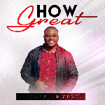 Gilbert Myers releases a new worship anthem 'How Great'